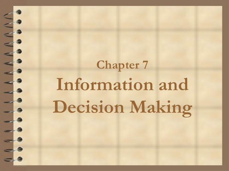 Chapter 7 Information and Decision Making