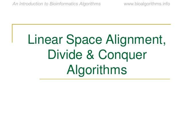 Linear Space Alignment, Divide & Conquer Algorithms