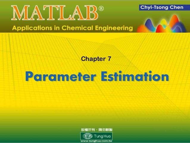 Parameter Estimation Chapter 7