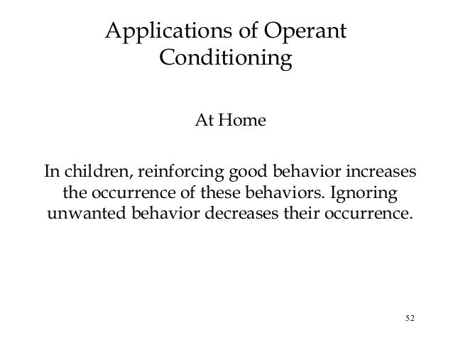 applying operant conditioning techniques on people to influence their behavior There are a variety of theories about how to make behavioral changes – either   you can apply this theory to yourself by finding positive pairings that enhance   operant conditioning is another type of learning process that uses reinforcement  or  find creative ways to address the drawbacks to change.