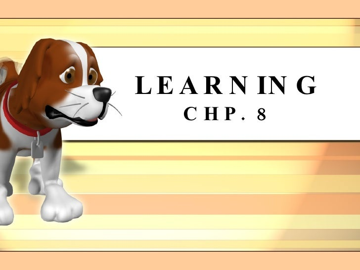 LEARNING CHP. 8