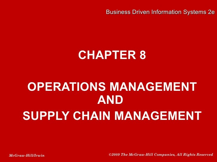 Business Driven Information Systems 2e                    CHAPTER 8       OPERATIONS MANAGEMENT                AND      SU...