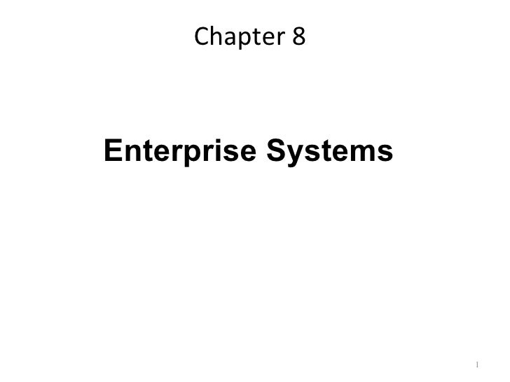 Chapter 8Enterprise Systems                     1