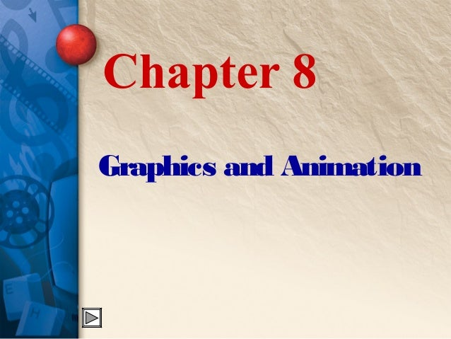 Chapter 8Graphics and Animation
