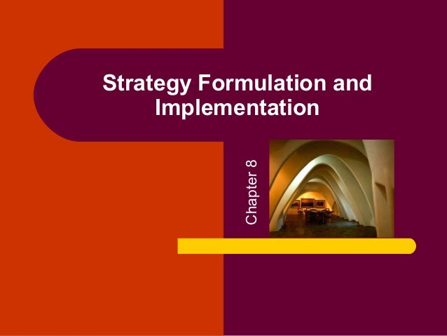 Chapter 8  Strategy Formulation and Implementation