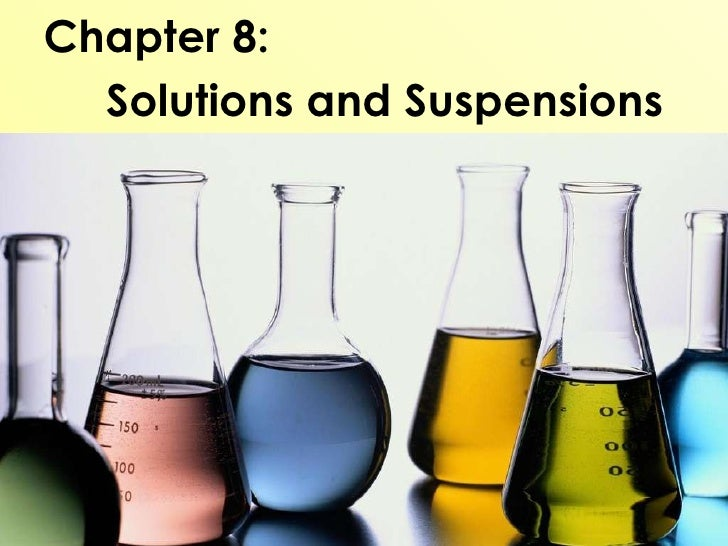 Chapter 8:    Solutions and Suspensions