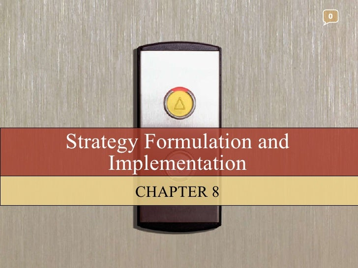 Strategy Formulation and Implementation CHAPTER 8 0