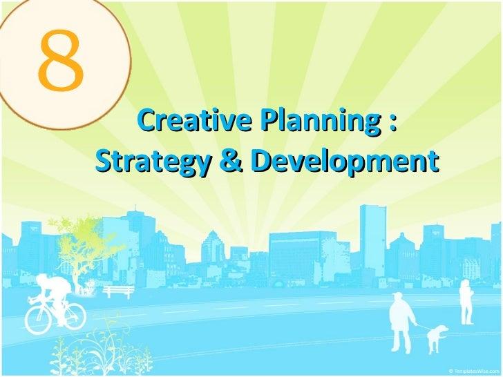 Creative Planning : Strategy & Development