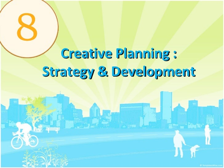 Creative Planning : Strategy & Development