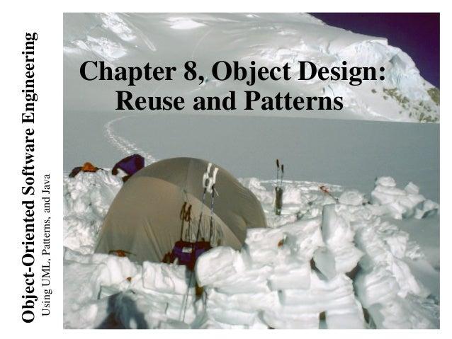 UsingUML,Patterns,andJava Object-OrientedSoftwareEngineering Chapter 8, Object Design: Reuse and Patterns