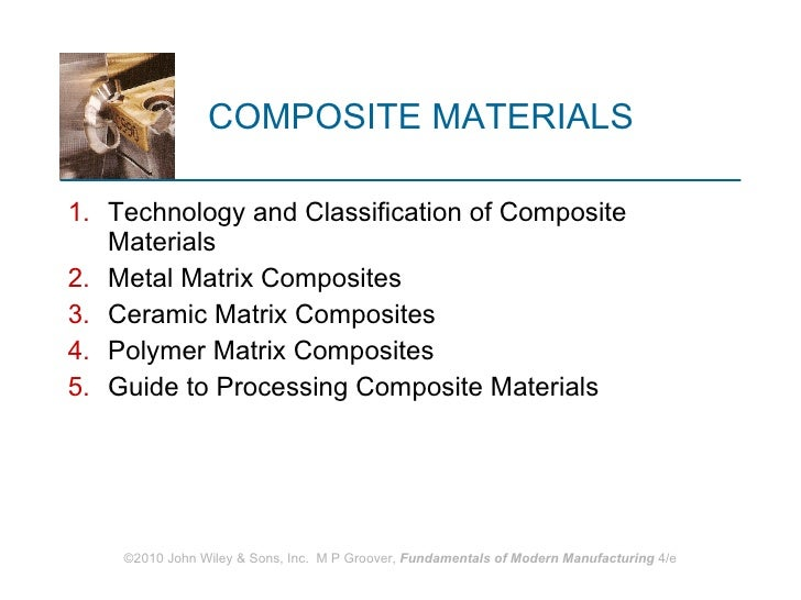 COMPOSITE MATERIALS <ul><li>Technology and Classification of Composite Materials </li></ul><ul><li>Metal Matrix Composites...