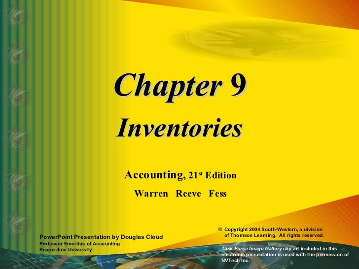 Chapter  9 Inventories Accounting,  21 st  Edition Warren  Reeve  Fess PowerPoint Presentation by Douglas Cloud Professor ...