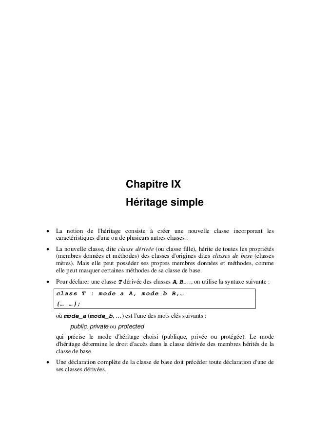 Chapitre IX Héritage simple • La notion de l'héritage consiste à créer une nouvelle classe incorporant les caractéristique...