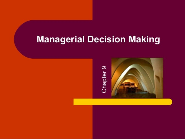 Chapter 9  Managerial Decision Making
