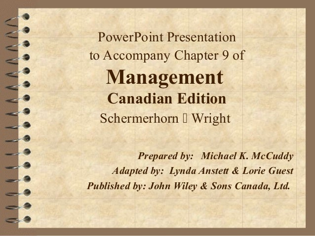PowerPoint Presentationto Accompany Chapter 9 of    Management    Canadian Edition  Schermerhorn  Wright           Prepar...