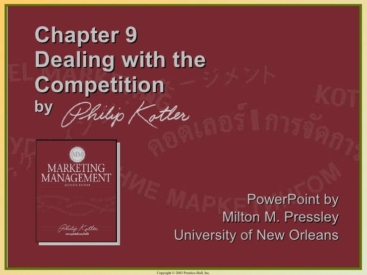 Chapter 9 Dealing with the Competition by <ul><li>PowerPoint by </li></ul><ul><li>Milton M. Pressley </li></ul><ul><li>Uni...