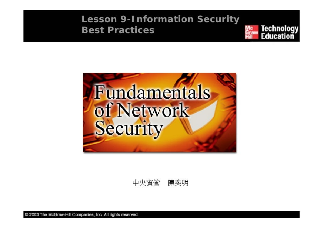 Lesson 9-Information Security Best Practices              中央資管   陳奕明