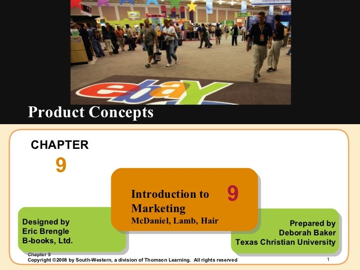 CHAPTER  9 Product Concepts Designed by Eric Brengle B-books, Ltd. Prepared by Deborah Baker Texas Christian University In...