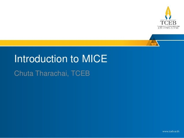 Introduction to MICE Chuta Tharachai, TCEB