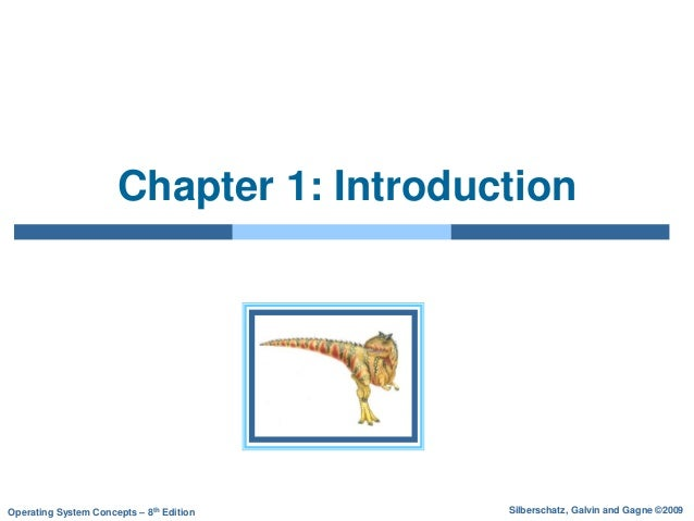 Silberschatz, Galvin and Gagne ©2009Operating System Concepts – 8th Edition Chapter 1: Introduction