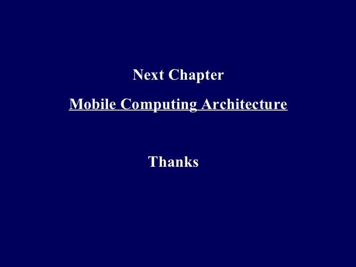 Next ChapterMobile Computing Architecture          Thanks