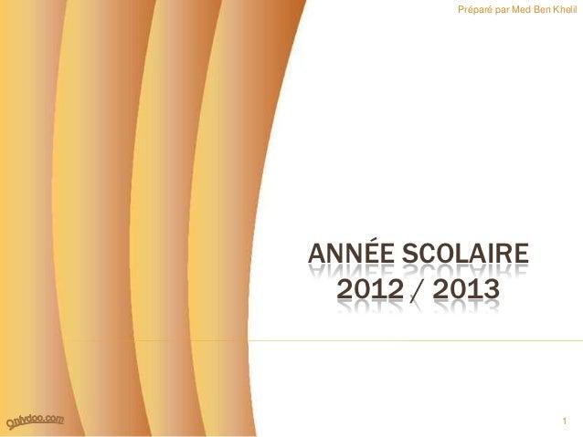 Préparé par Med Ben KhelilANNÉE SCOLAIRE  2012 / 2013                               1