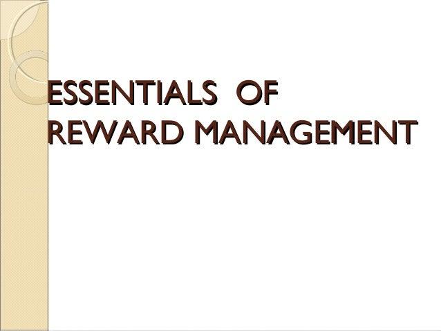 ESSENTIALS OFESSENTIALS OF REWARD MANAGEMENTREWARD MANAGEMENT