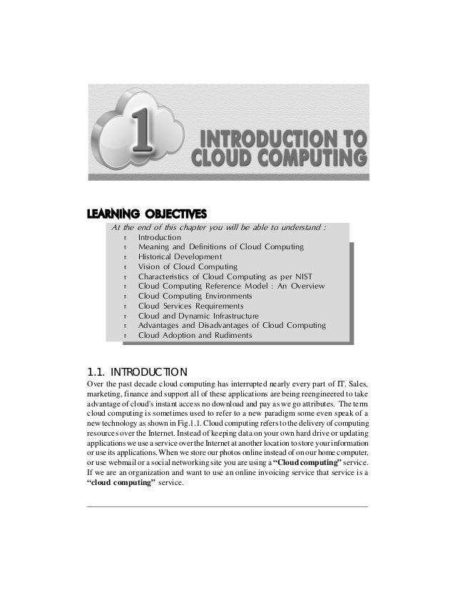 INTRODUCTION TO CLOUD COMPUTING  1-1  LEARNING OBJECTIVES At the end of this chapter you will be able to understand : m m ...