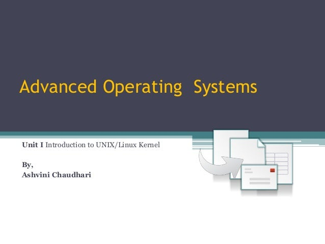advances in operating systems Commodity operating systems on scalable multiprocessors comodity-os-on-multiprocessorspdf again cites the size and complexity of modern operating systems as limiting factor, this time in effectively utilizing massively multiprocessor machines.