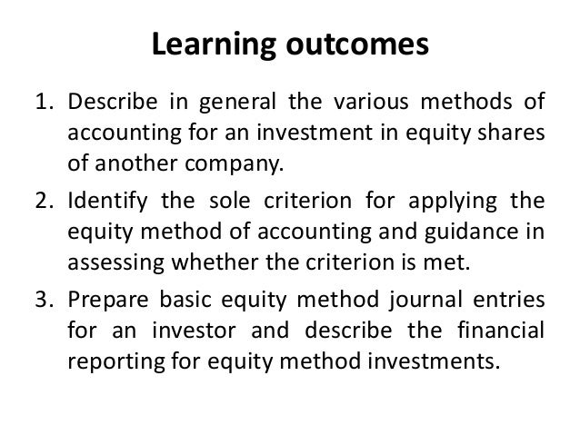 ch 1 the equity method of accounting for investments solutions End of chapter solutions  (deciding whether to issue new equity and use the proceeds to retire outstanding debt), and working  accounting, tax management, and .