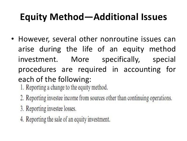 ch 1 the equity method of Chapter changes for advanced accounting, 10th edition: chapter 1 • expanded  coverage of the fair-value option for re- porting investment of equity securities.