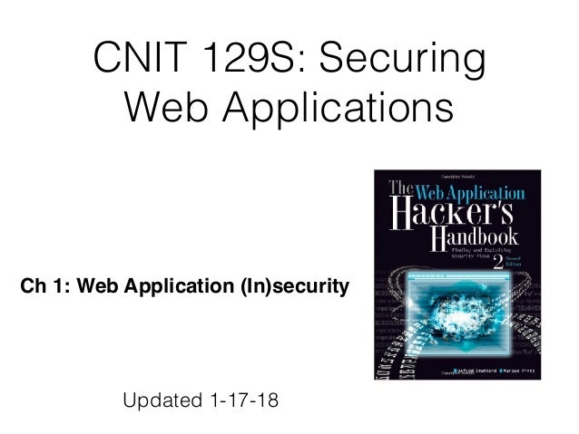 CNIT 129S: Securing Web Applications Ch 1: Web Application (In)security Updated 1-17-18