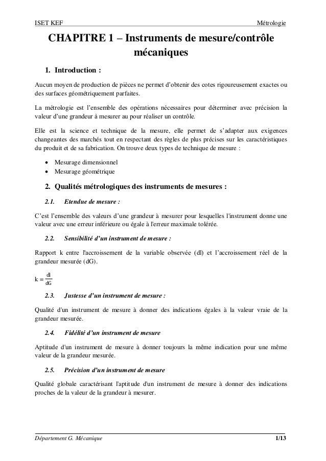 ISET KEF Métrologie  Département G. Mécanique 1/13  CHAPITRE 1 – Instruments de mesure/contrôle mécaniques  1. Introductio...