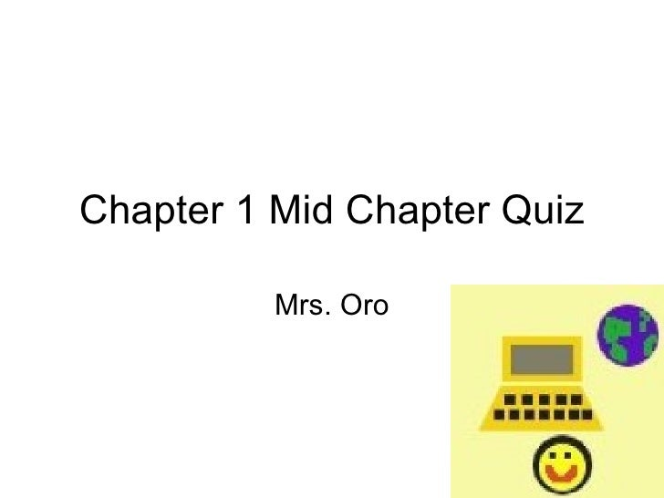 Chapter 1 Mid Chapter Quiz Mrs. Oro