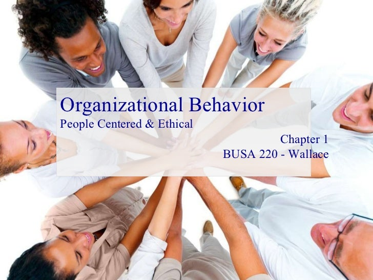 <ul><ul><ul><li>Organizational Behavior </li></ul></ul></ul><ul><ul><ul><li>People Centered & Ethical </li></ul></ul></ul>...