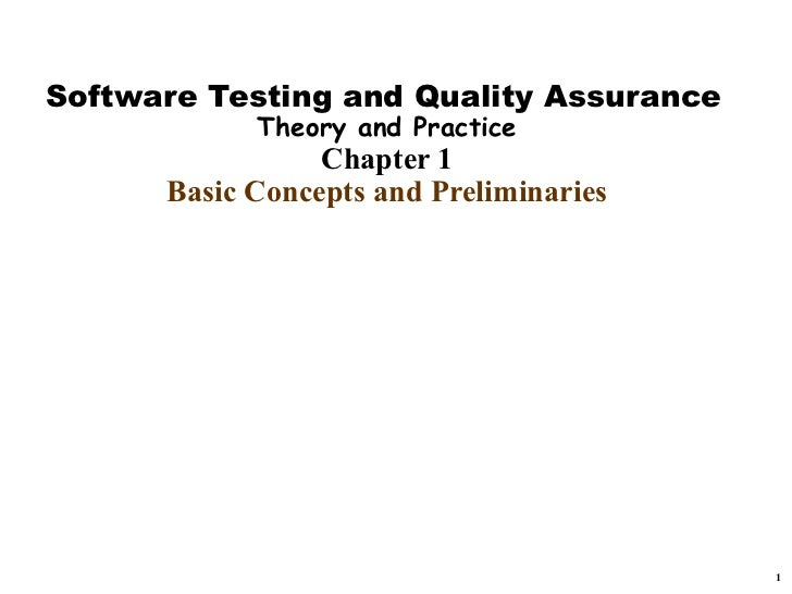 Software Testing and Quality Assurance            Theory and Practice                 Chapter 1      Basic Concepts and Pr...