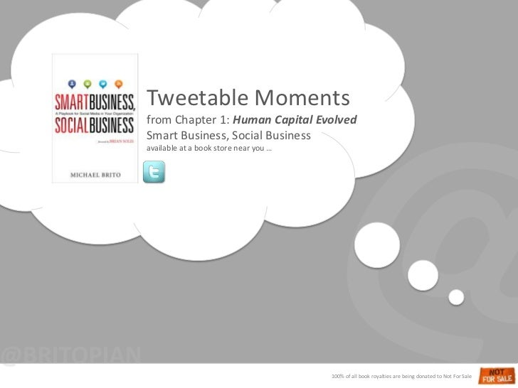 @<br />Tweetable Moments<br />from Chapter 1: Human Capital Evolved Smart Business, Social Business<br />available at a bo...