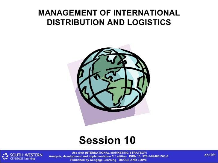 MANAGEMENT OF INTERNATIONAL DISTRIBUTION AND LOGISTICS Session 10