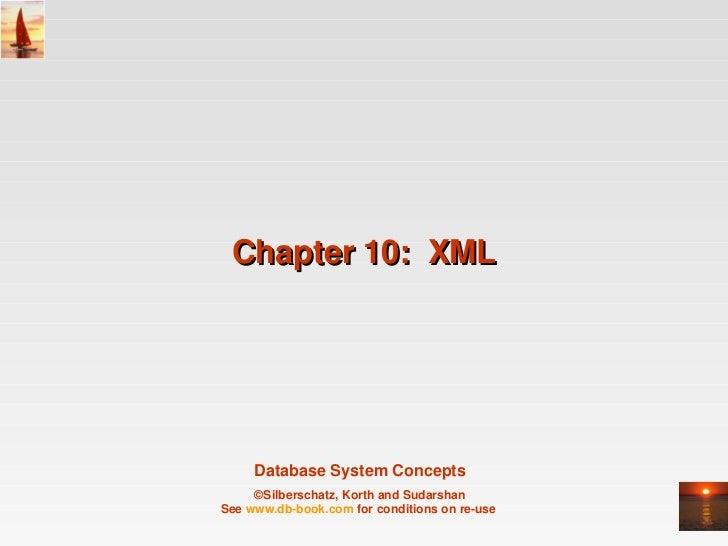 Chapter10:XML     DatabaseSystemConcepts     ©Silberschatz,KorthandSudarshanSeewww.dbbook.comforconditionson...