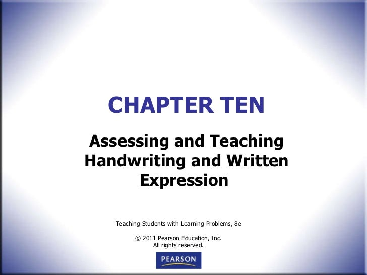 CHAPTER TEN Assessing and Teaching Handwriting and Written Expression