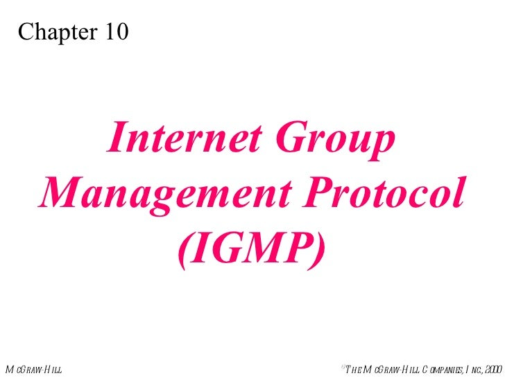 Chapter 10 Internet Group Management Protocol (IGMP)