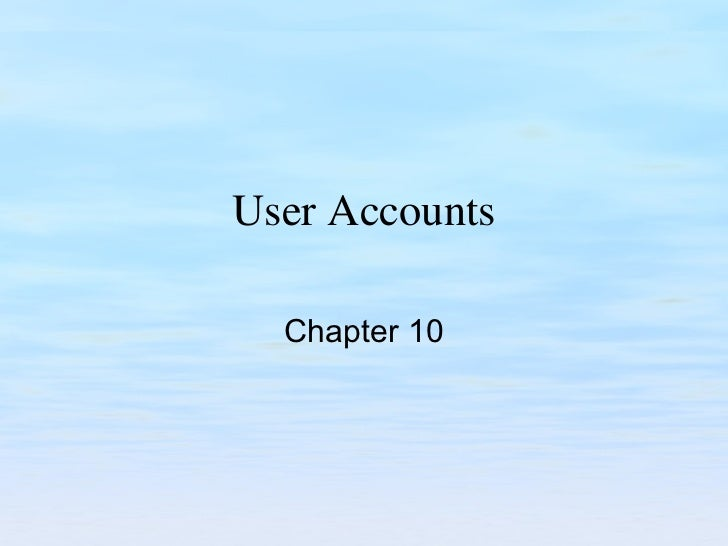 User Accounts Chapter 10