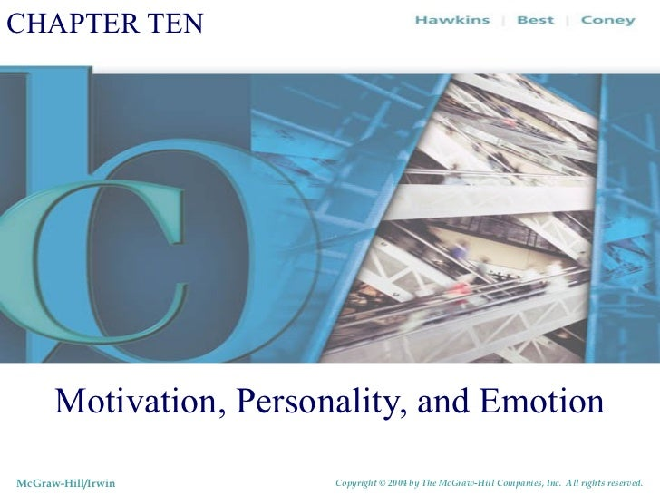 CHAPTER TEN      Motivation, Personality, and EmotionMcGraw-Hill/Irwin       Copyright © 2004 by The McGraw-Hill Companies...