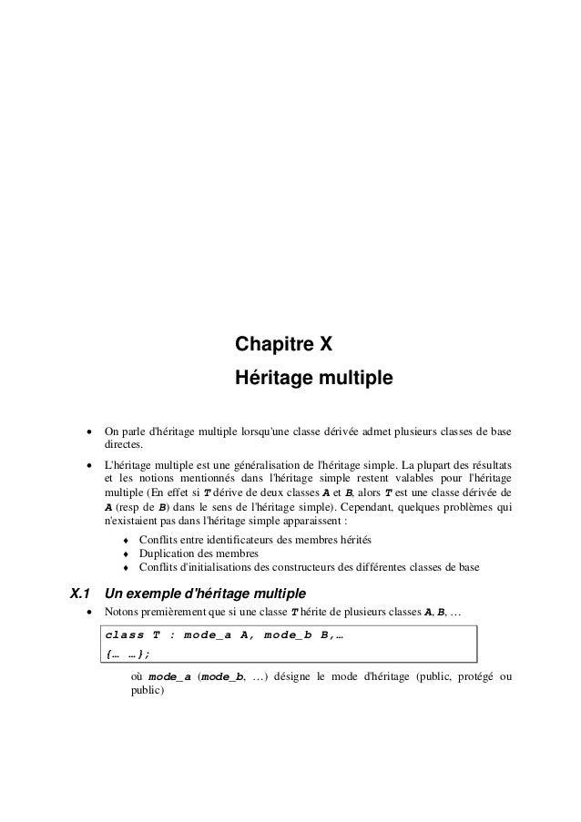 Chapitre X Héritage multiple • On parle d'héritage multiple lorsqu'une classe dérivée admet plusieurs classes de base dire...