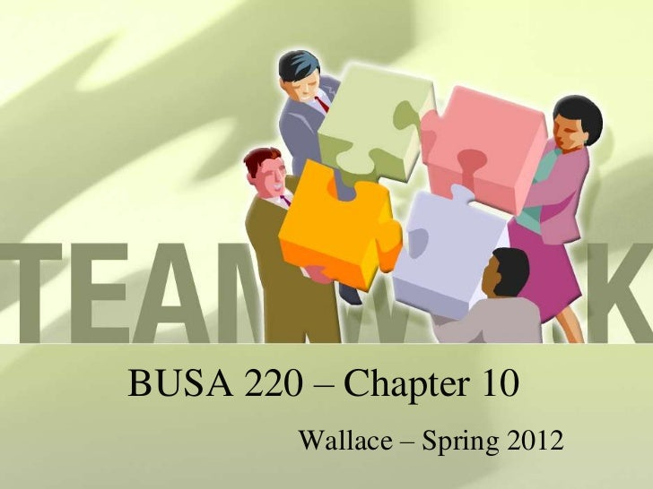 BUSA 220 – Chapter 10         Wallace – Spring 2012