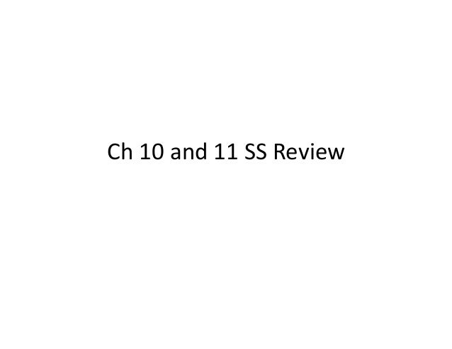 Ch  10  and  11  SS  Review