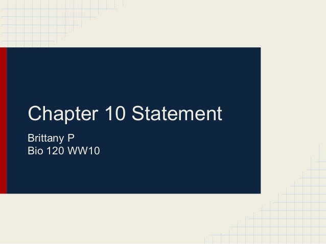 Chapter 10 Statement Brittany P Bio 120 WW10
