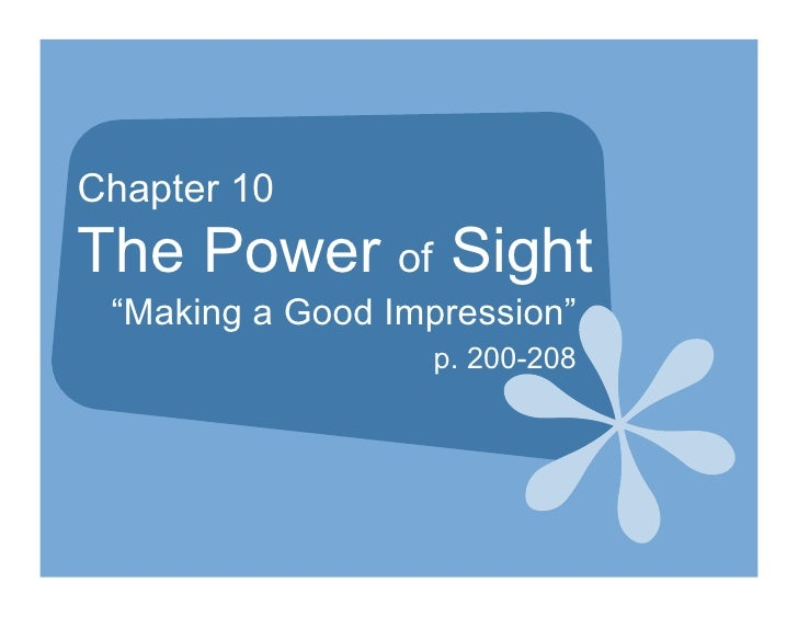 "Chapter 10 The Power of Sight  ""Making a Good Impression""                    p. 200-208"