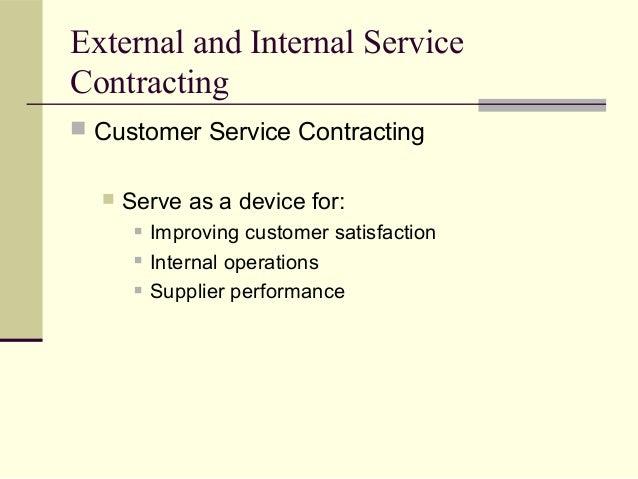 External and Internal Service Contracting  Customer Service Contracting  Serve as a device for:  Improving customer sat...