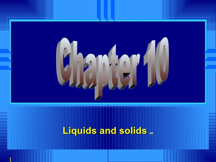 Liquids and solids  pp Chapter 10